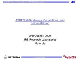 ASDEN Methodology, Capabilities, and Demonstration