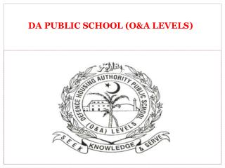 DA PUBLIC SCHOOL (O&A LEVELS)
