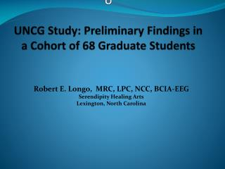 U UNCG Study: Preliminary Findings in a Cohort of 68 Graduate Students