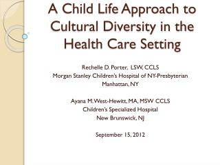 A Child Life Approach to Cultural Diversity in the Health Care Setting