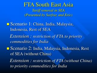 FTA South East Asia Tariff removal in SEA (Presented by Sarfraz and Eric)
