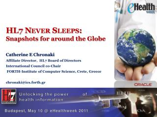 HL7 Never Sleeps: Snapshots for around the Globe