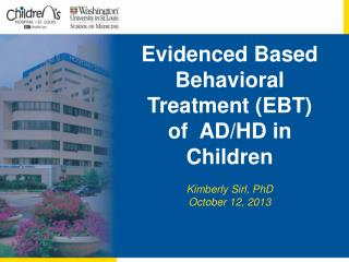 Evidenced Based Behavioral Treatment (EBT)  of  AD/HD in Children