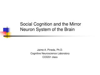 Social Cognition and the Mirror Neuron System of the Brain