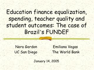 Education finance equalization, spending, teacher quality and student outcomes: The case of Brazil s FUNDEF