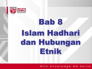 Bab  8  Islam  Hadhari  dan Hubungan Etnik