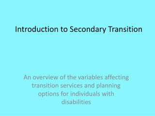 Introduction to Secondary Transition