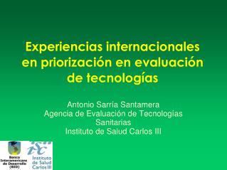 Experiencias internacionales en priorizaci�n en evaluaci�n de tecnolog�as