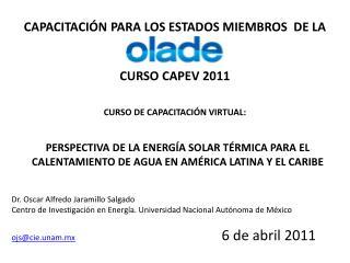 CAPACITACIÓN PARA LOS ESTADOS MIEMBROS  DE LA CURSO CAPEV 2011