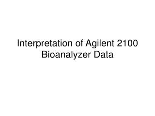 Interpretation of Agilent 2100 Bioanalyzer Data