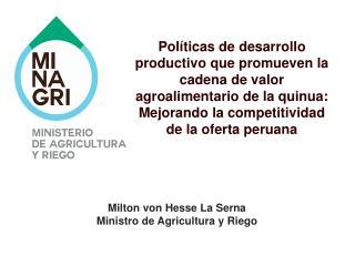 Milton von Hesse La Serna Ministro de Agricultura y Riego