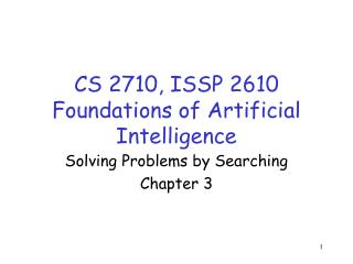 CS 2710, ISSP 2610 Foundations of Artificial Intelligence
