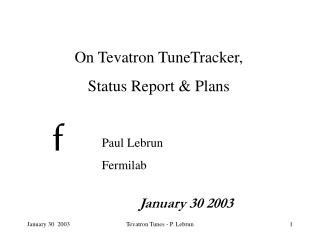 On Tevatron TuneTracker,  Status Report & Plans