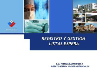 REGISTRO Y GESTION  LISTAS ESPERA