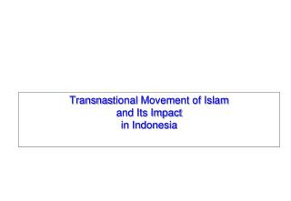 Transnas ti onal  Movement of Islam and Its Impact  i n  Indonesia