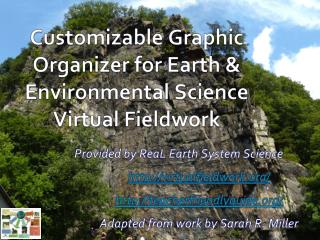 Customizable Graphic Organizer for  Earth & Environmental Science Virtual  Fieldwork