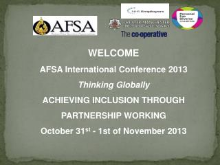 WELCOME  AFSA International Conference 2013 Thinking Globally