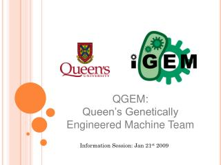 QGEM  Queen�s Genetically Engineered Machine Team