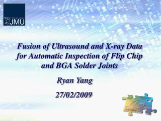 Fusion of Ultrasound and X-ray Data for Automatic Inspection of Flip Chip and BGA Solder Joints