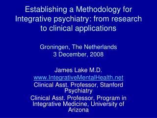 James Lake M.D. IntegrativeMentalHealth Clinical Asst. Professor, Stanford Psychiatry