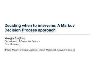 Deciding when to intervene: A Markov Decision Process approach