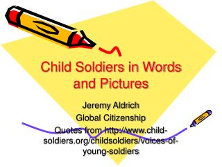 Child Soldiers in Words and Pictures