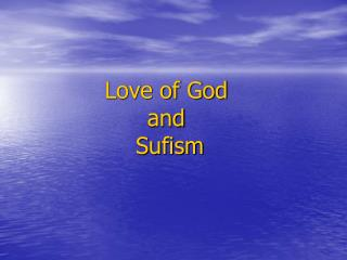 Love of God and  Sufism