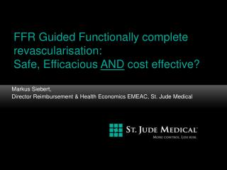 FFR Guided Functionally complete revascularisation:  Safe, Efficacious  AND  cost effective?