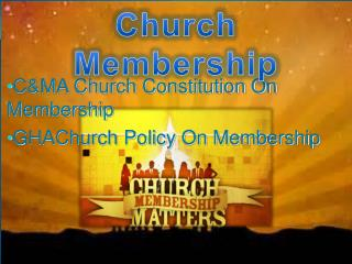 C&MA Church Constitution On Membership GHAChurch Policy On Membership