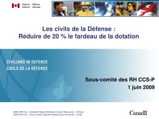 Les civils de la D�fense�:  R�duire de 20�% le fardeau de la dotation