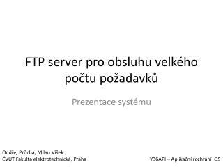 FTP server pro obsluhu velkého počtu požadavků