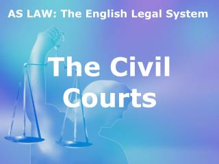 AS LAW: The English Legal System