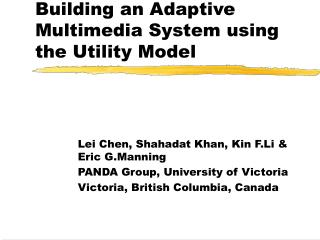 Building an Adaptive Multimedia System using the Utility Model