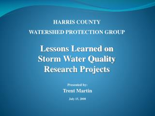HARRIS COUNTY  WATERSHED PROTECTION GROUP