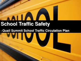 School Traffic Safety -  Quail Summit School Traffic Circulation Plan