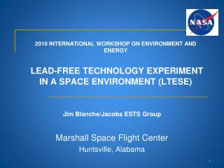 Jim Blanche/Jacobs ESTS Group Marshall Space Flight Center Huntsville, Alabama
