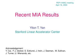 Recent MIA Results