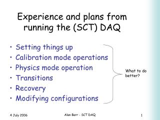 Experience and plans from running the (SCT) DAQ