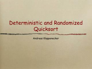 Deterministic and Randomized Quicksort
