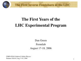 The First Inverse Femtobarn at the LHC