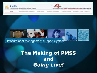 The Making of PMSS and Going Live!