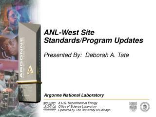 ANL-West Site Standards/Program Updates