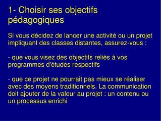 1- Choisir ses objectifs pédagogiques