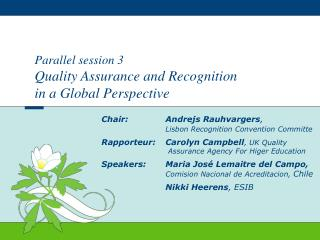 Parallel session 3 Quality Assurance and Recognition in a Global Perspective