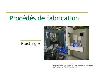 Proc�d�s de fabrication