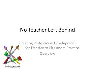 No Teacher Left Behind