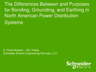 The Differences Between and Purposes for Bonding, Grounding, and Earthing in North American Power Distribution Systems