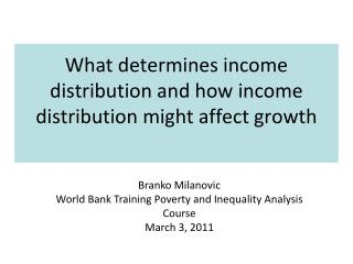 What determines income distribution and how income distribution might affect growth