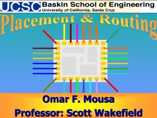 Omar F. Mousa Professor: Scott Wakefield