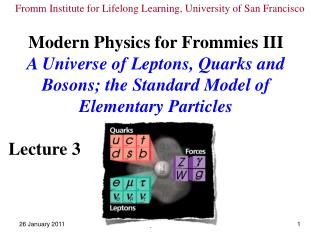 Modern Physics for Frommies III
